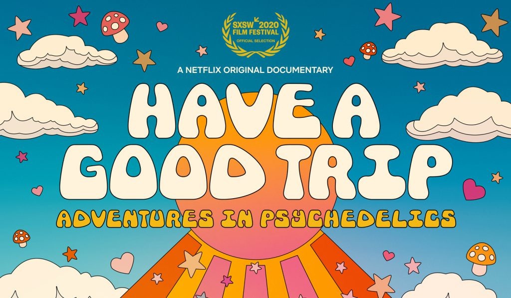 Have a Good Trip - Netflix