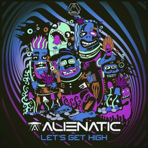 Alienatic - Let's get High (Sacred Technology Records)