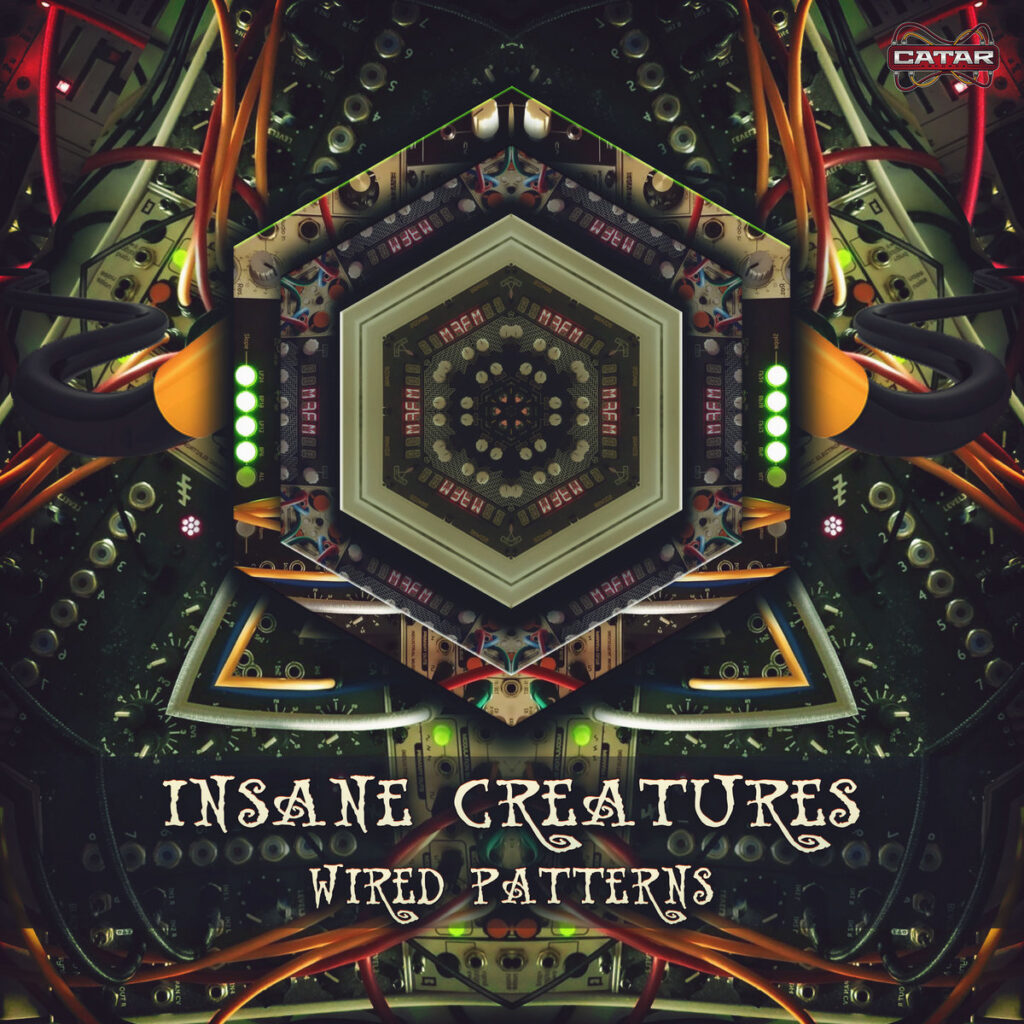 Insane Creatures - Wired Patterns (Catar Records)