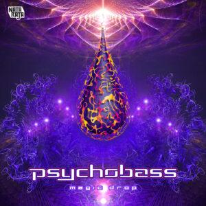 Psychobass - Magic Drop (Nataraja Records)